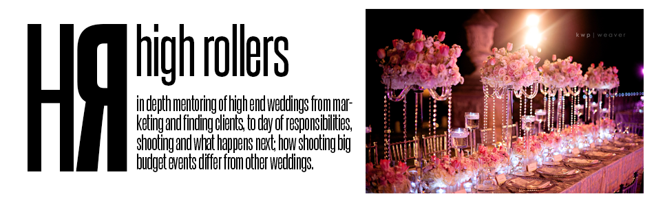 High Rollers: In depth mentoring of high end weddings from marketing and finding clients, to day-of responsibilities, shooting and what happens next; how shooting big budget events differ from other weddings.